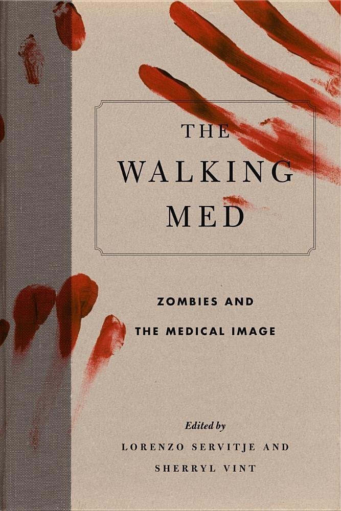 The Walking Med: Zombies and the Medical Image (Graphic Medicine) PDF