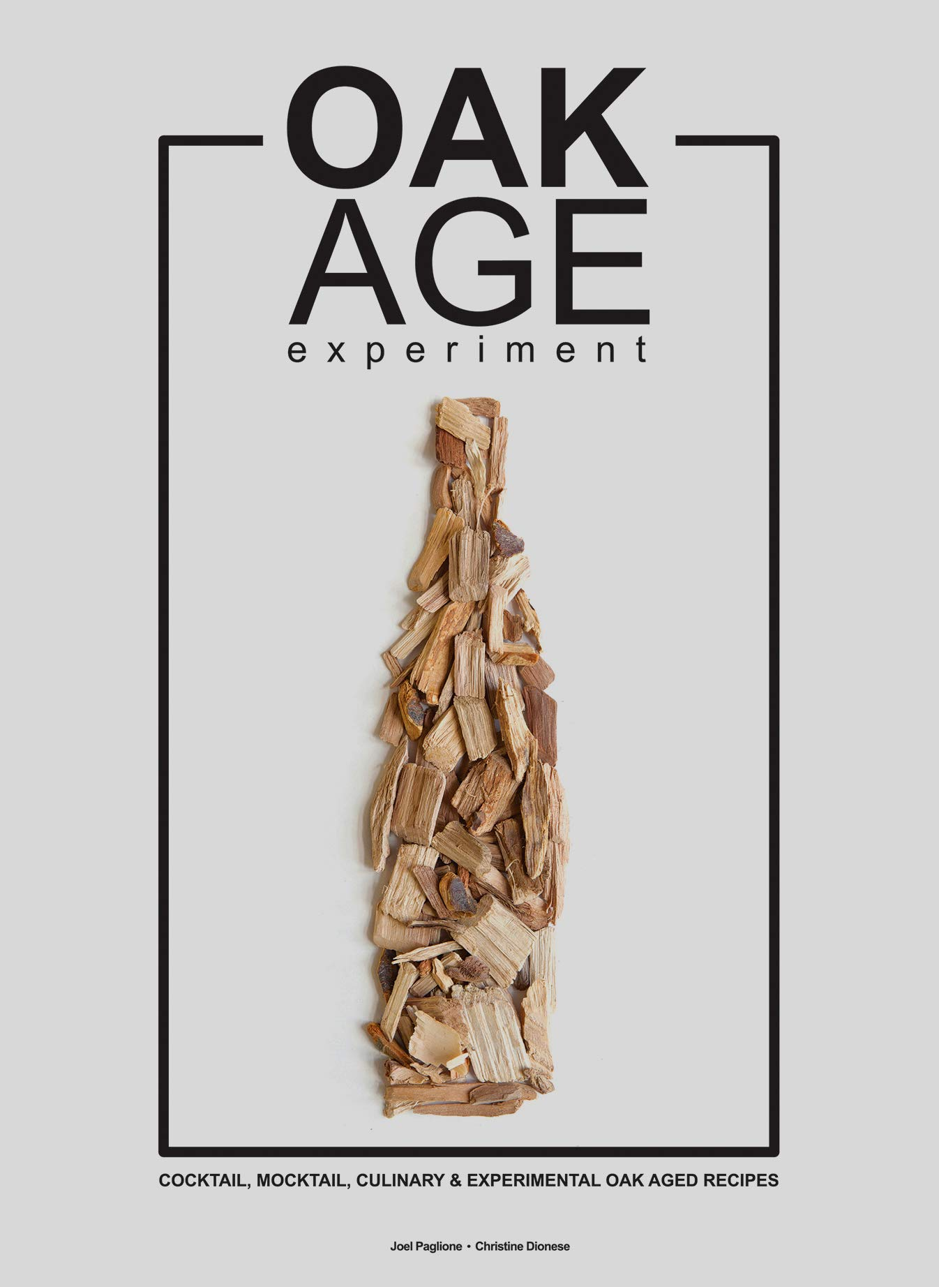 Oak Age Experiment Barrel Aged Cocktail Recipe Book
