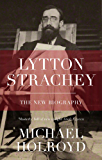 Lytton Strachey: The New Biography (Great Lives)