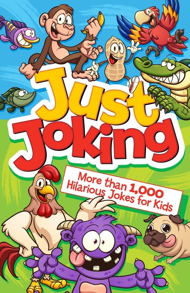 Download Just Joking: More than 1,000 Hilarious Jokes for Kids PDF