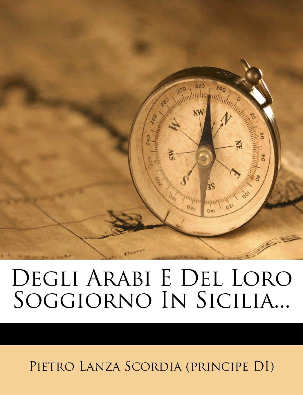 Degli Arabi E Del Loro Soggiorno In Sicilia... (Italian ...