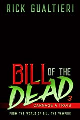 Carnage À Trois (Bill of the Dead Book 3) Kindle Edition