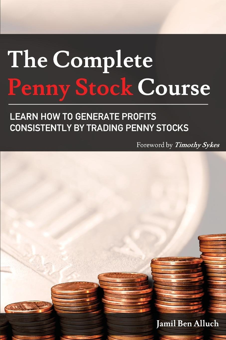 The Complete Penny Stock Course: Learn How To Generate Profits