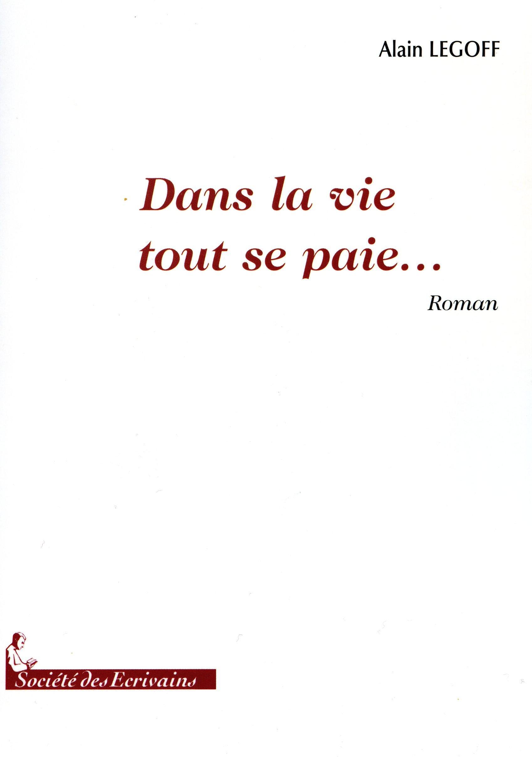 Amazon Fr Dans La Vie Tout Se Paie Le Goff Alain Livres