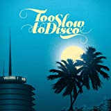 Too Slow to Disco / Various