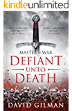 Defiant Unto Death (Master of War Book 2)