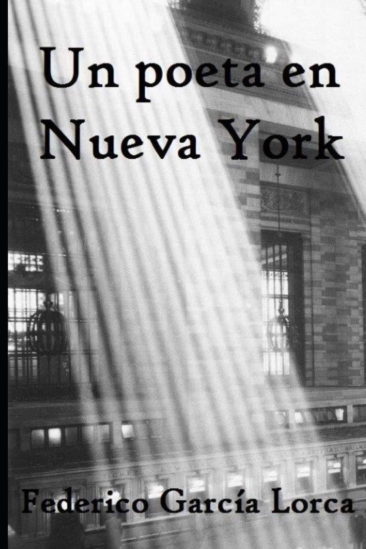 Un poeta en Nueva York: Amazon.es: García Lorca, Federico: Libros