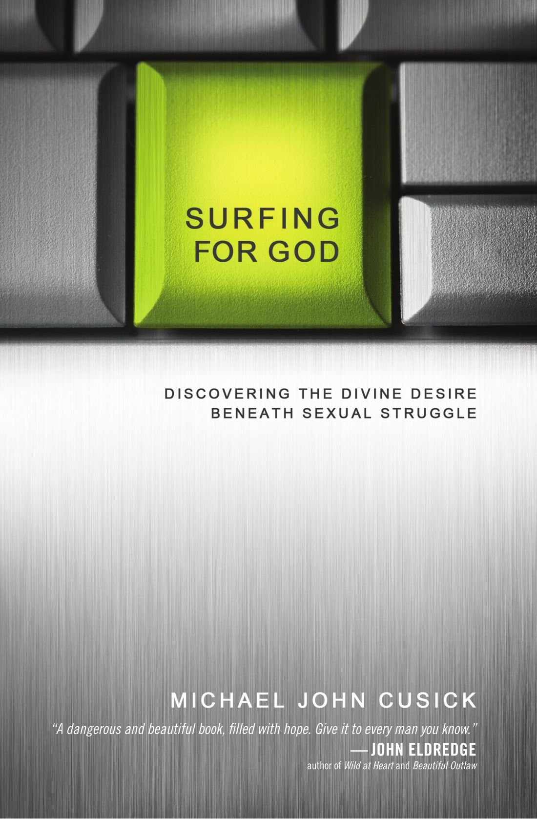 Surfing for God: Discovering the Divine Desire Beneath Sexual Struggle by HarperCollins Christian Pub.