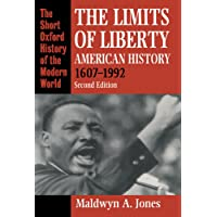 The Limits Of Liberty: American History, 1607-1992 (Short Oxford History of the Modern World)