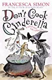 Don't Cook Cinderella: A School Story with a Difference