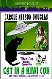 Cat in a Kiwi Con: A Midnight Louie Feline PI Cozy-Noir Mystery (The Midnight Louie Mysteries Book 12)