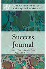 Success Journal: Meet Your Goals One Page At A Time Diary