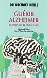Guérir Alzheimer : Comprendre et agir à temps