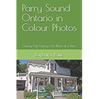 Parry Sound Ontario in Colour Photos: Saving Our History One Photo at a Time