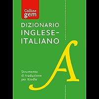 Dizionario Inglese–Italiano (Unidirezionale) Gem Edition (Collins Gem) (English Edition)
