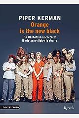 Orange is the new black: Da Manhattan al carcere: il mio anno dietro le sbarre (Italian Edition) Kindle Edition