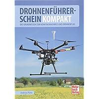 Drohnenführerschein kompakt: Das Grundwissen zum Kenntnisnachweis und Drohnenflug