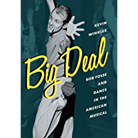 Big Deal: Bob Fosse and Dance in the American Musical (Broadway Legacies) book cover