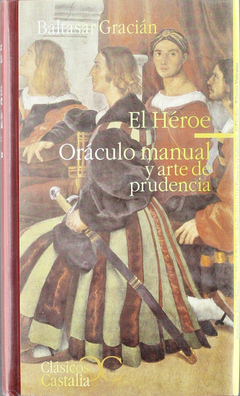 Download El heroe oraculo manual y arte de prudencia/ The Oracle Hero Manual and the Art of Prudence (Spanish Edition) pdf