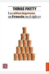 Los altos ingresos en Francia en el siglo XX. Desigualdades y redistribuciones, 1901-1998 (Economia) (Spanish Edition) Kindle Edition
