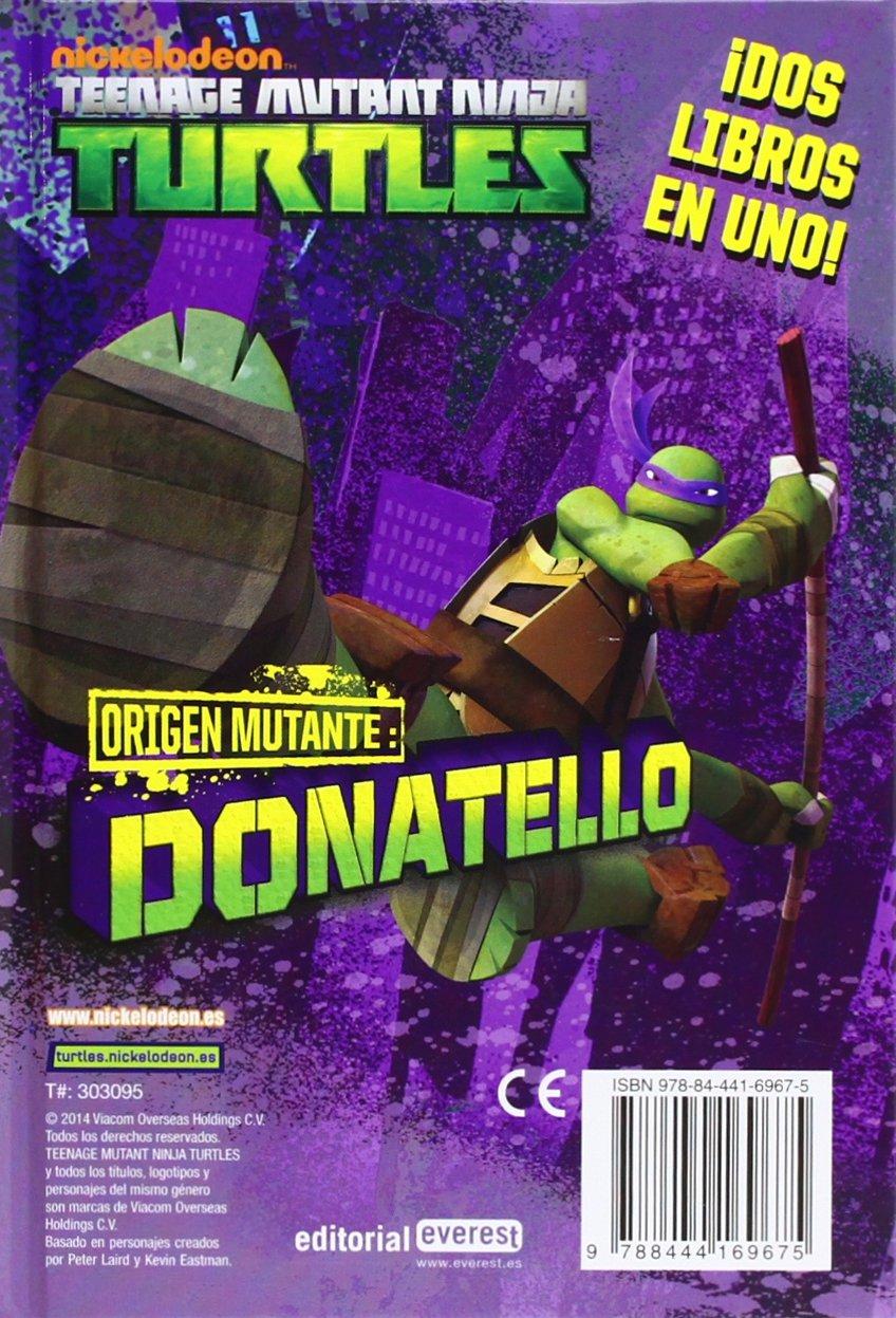 Tortugas Ninja ; Origen mutante : Donatello-Leonardo ...