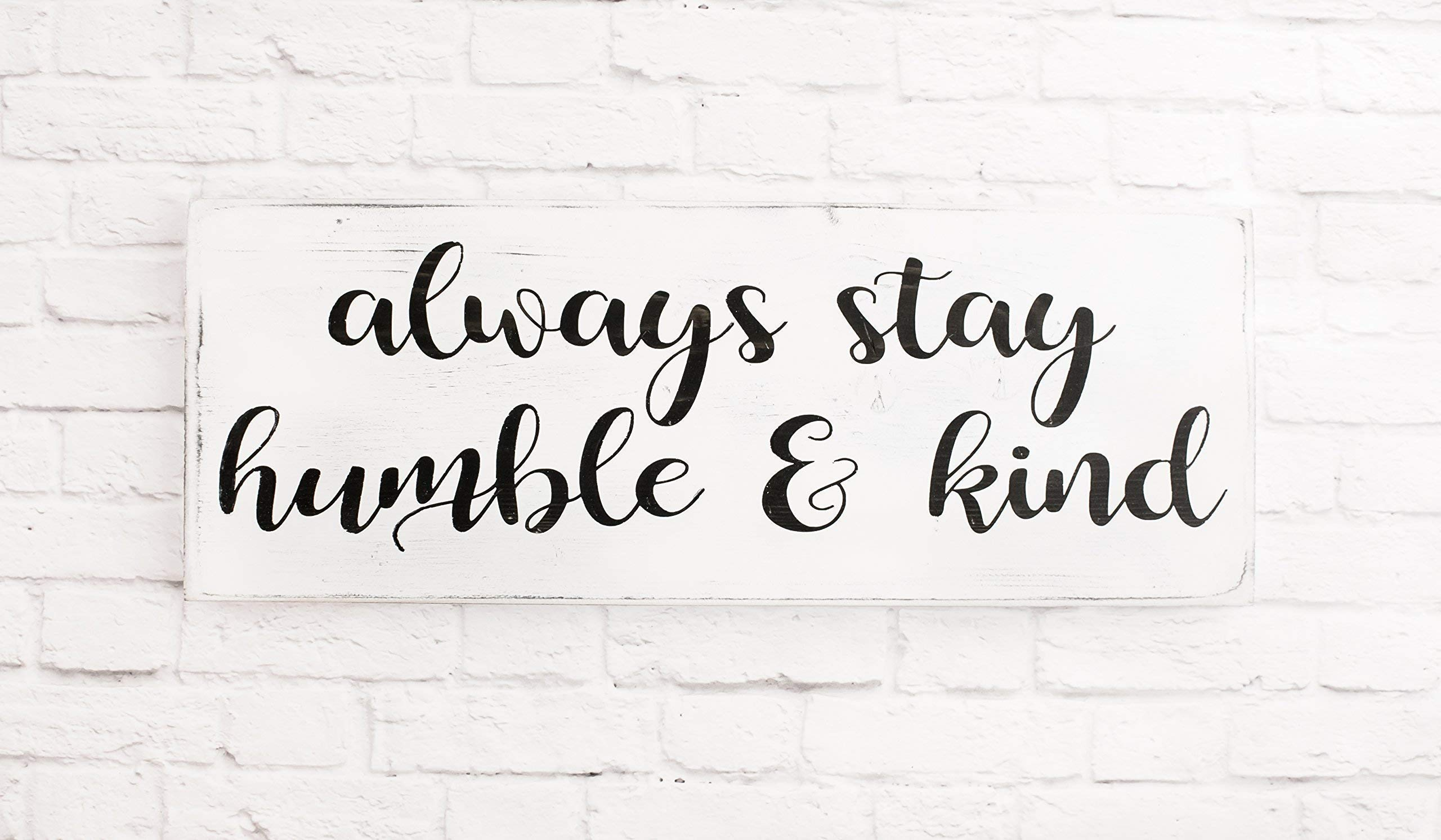 White Distressed Always Stay Humble and Kind Wood Sign, Modern Farmhouse Style Wooden Wall Decor