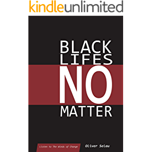 Black Lifes No Matter (Listen to the Winds of Change)