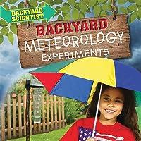 Backyard Meteorology Experiments (Backyard