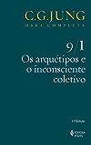Os arquétipos e o inconsciente coletivo Vol. 9/1 (Obras completas de Carl Gustav Jung)
