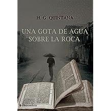 Una gota de agua sobre la roca (Spanish Edition) Jun 20, 2013
