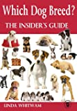 Which  Dog Breed?: The Insider's Guide (Canine Handbooks)