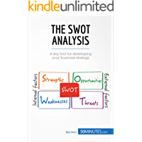 The SWOT Analysis: A key tool for developing your business strategy (Management & Marketing Book 21) (English Edition)