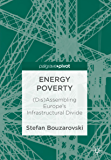 Energy Poverty: (Dis)Assembling Europe's Infrastructural Divide (English Edition)
