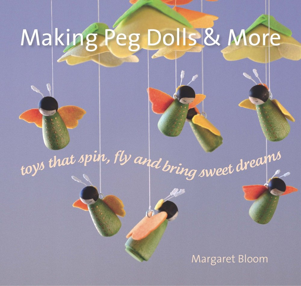 Making Peg Dolls and More: Toys that Spin, Fly and Bring Sweet Dreams (Crafts and family Activities)