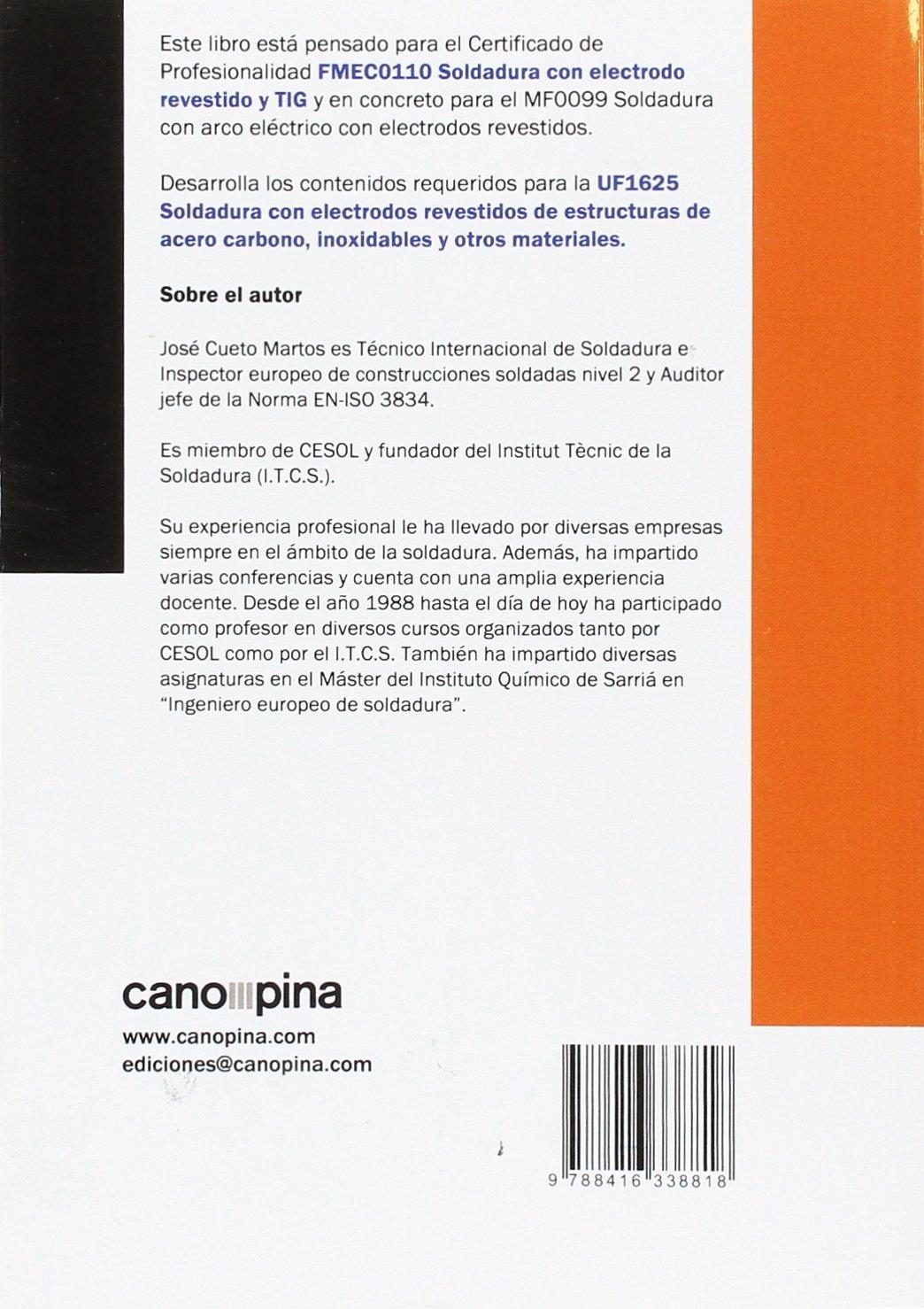 UF1625 Soldadura con electrodos revestidos de estructuras de acero carbono, inoxidables y otros materiales: Amazon.es: José Cueto Martos: Libros
