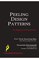 Peeling Design Patterns: For Beginners & Interviews (Design Interview Questions) Kindle Edition