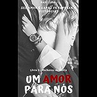 Um Amor Para Nós - LIVRO 3 - Série Mulheres da Máfia