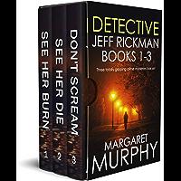 DETECTIVE JEFF RICKMAN BOOKS 1–3 three totally gripping crime mysteries box set (English Edition)