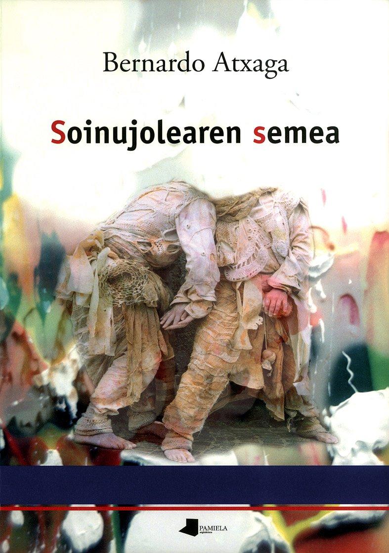 Soinujolearen semea (Kondagintza) (Euskera) Tapa blanda – 10 ago 2016 Bernardo Atxaga Pamiela argitaletxea 8476813848 Beaux arts