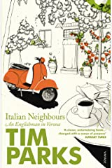Italian Neighbours: An Englishman in Verona Kindle Edition