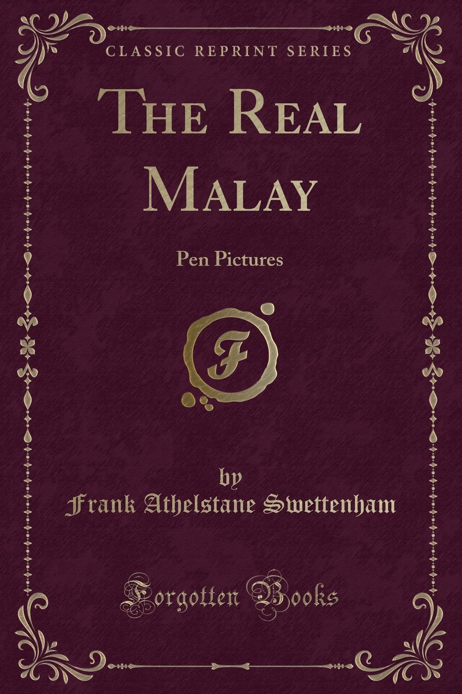 Download The Real Malay: Pen Pictures (Classic Reprint) pdf epub