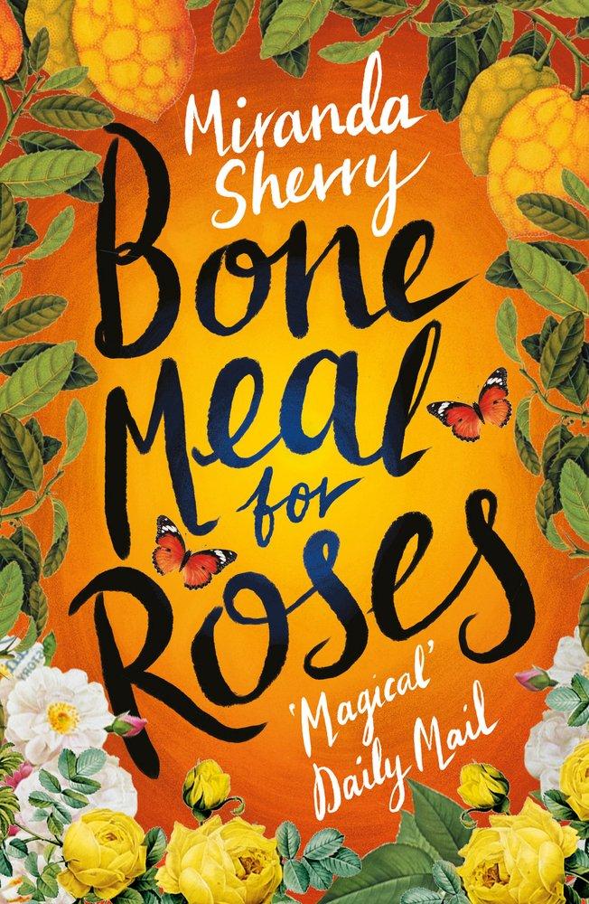 Bone Meal for Roses: Amazon.co.uk: Miranda Sherry: 9781784973025: Books