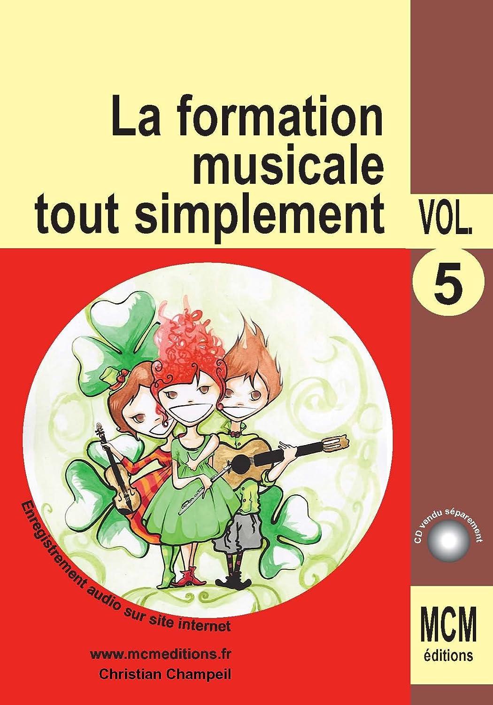 La Formation Musicale Tout Simplement Vol 5