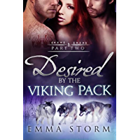 Desired by the Viking Pack: Part Two: BBW wolf shifter menage erotic romance (Peace River Warriors Book 2) (English Edition)
