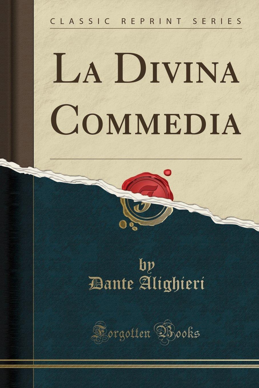 La Divina Commedia (Classic Reprint) (Italian Edition) pdf epub