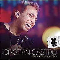 Cristian Castro En Primera Fila - Día 1