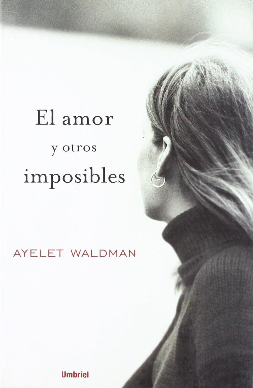 El Amor Y Otros Imposibles/ Love and Other Impossible Pursuits (Spanish Edition) pdf epub