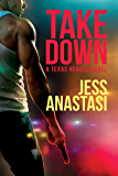 Take Down (Texas Heroes Book 1)