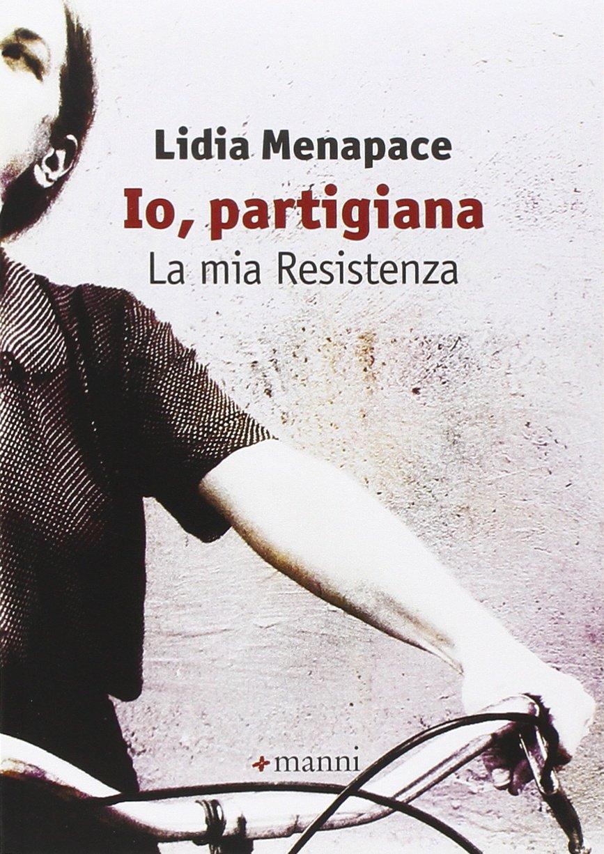 Amazon.it: Io, partigiana. La mia resistenza - Menapace, Lidia - Libri