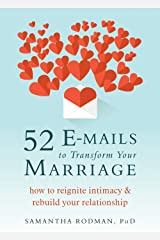 52 E-mails to Transform Your Marriage: How to Reignite Intimacy and Rebuild Your Relationship Paperback
